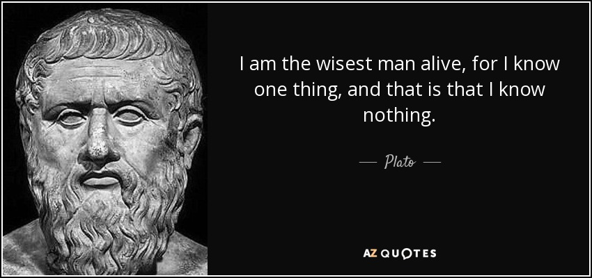 quote-i-am-the-wisest-man-alive-for-i-know-one-thing-and-that-is-that-i-know-nothing-plato-66-86-46